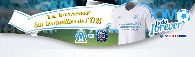 message supporter maillot OM intersport clasico PSG